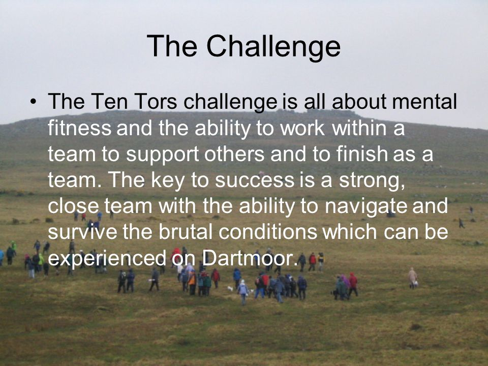 The Aim The aim of the event is to complete a set route which includes Ten Tors.