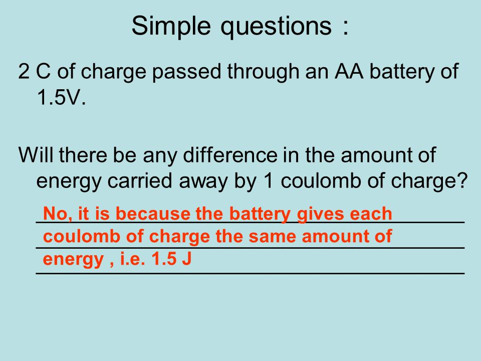Simple questions : 2 C of charge passed through an AA battery of 1.5V.