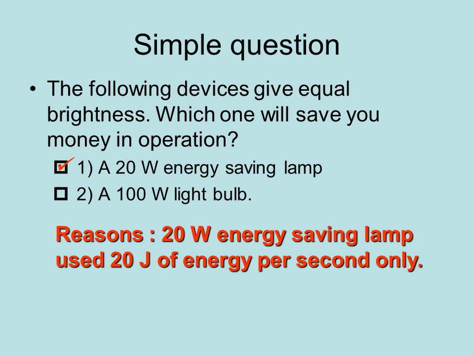 Simple question The following devices give equal brightness.