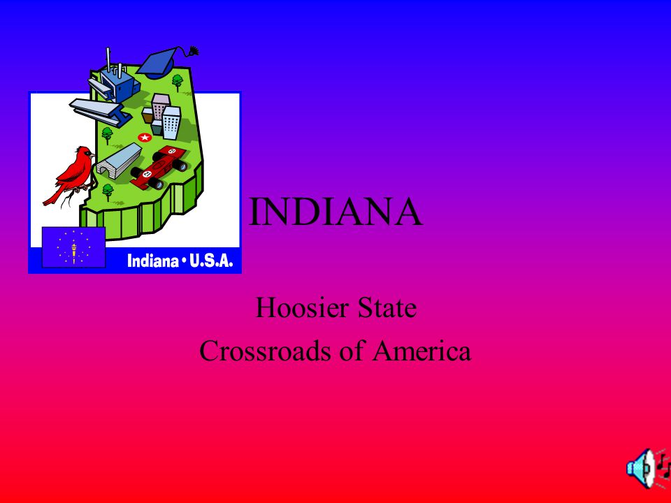INDIANA Hoosier State Crossroads of America