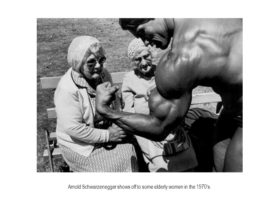 Arnold Schwarzenegger shows off to some elderly women in the 1970 s.