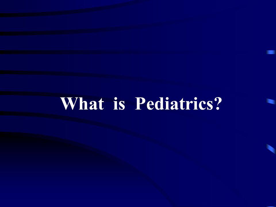 What is Pediatrics