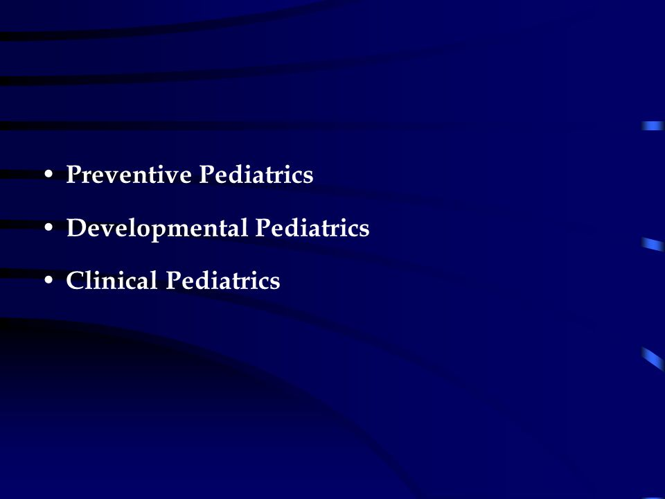 Preventive Pediatrics Developmental Pediatrics Clinical Pediatrics
