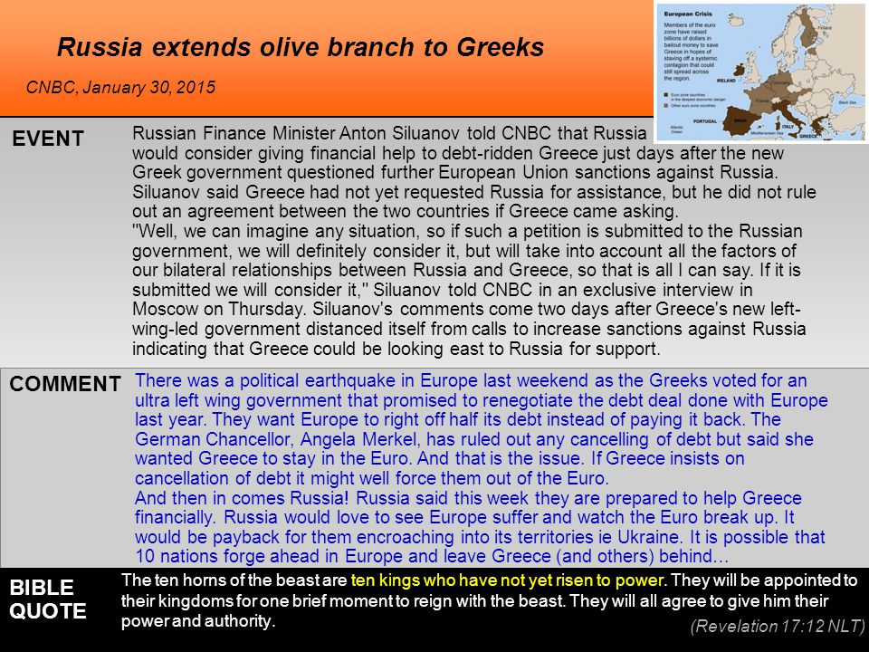 he Russia extends olive branch to Greeks Russian Finance Minister Anton Siluanov told CNBC that Russia would consider giving financial help to debt-ridden Greece just days after the new Greek government questioned further European Union sanctions against Russia.