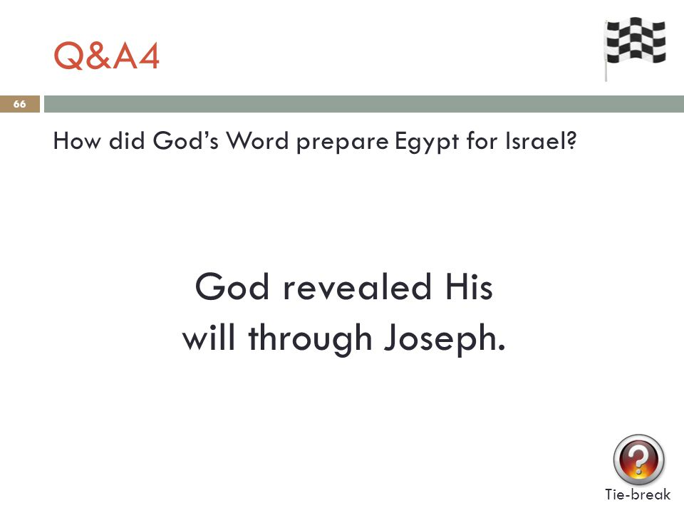 Q&A4 66 How did God's Word prepare Egypt for Israel.