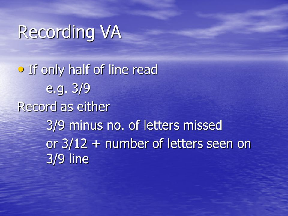 Recording VA If only half of line read If only half of line read e.g.