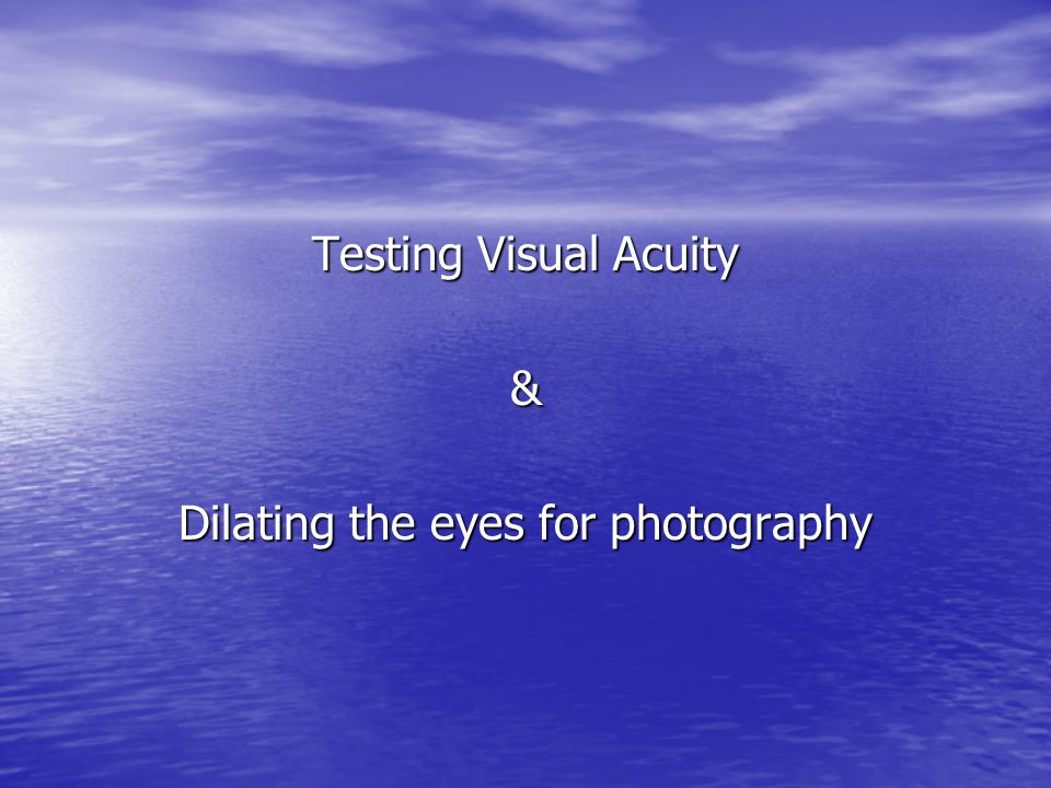 Testing Visual Acuity & Dilating the eyes for photography