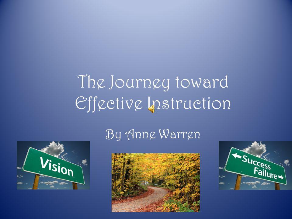 The Journey toward Effective Instruction By Anne Warren