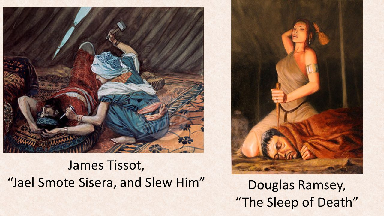 James Tissot, Jael Smote Sisera, and Slew Him Douglas Ramsey, The Sleep of Death