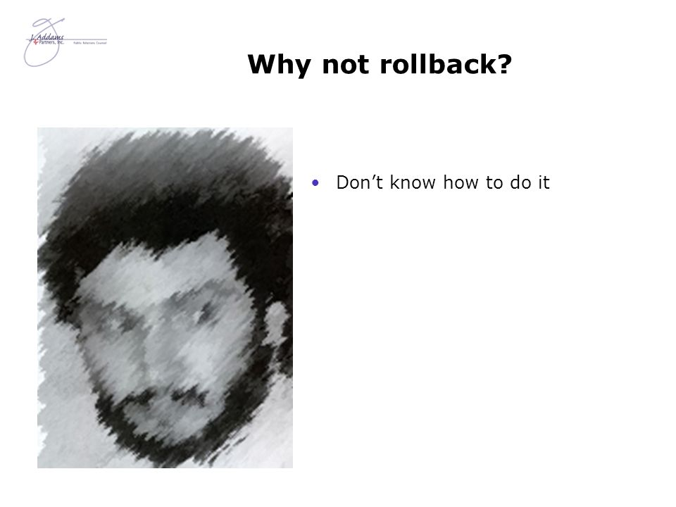 Why not rollback Don't know how to do it