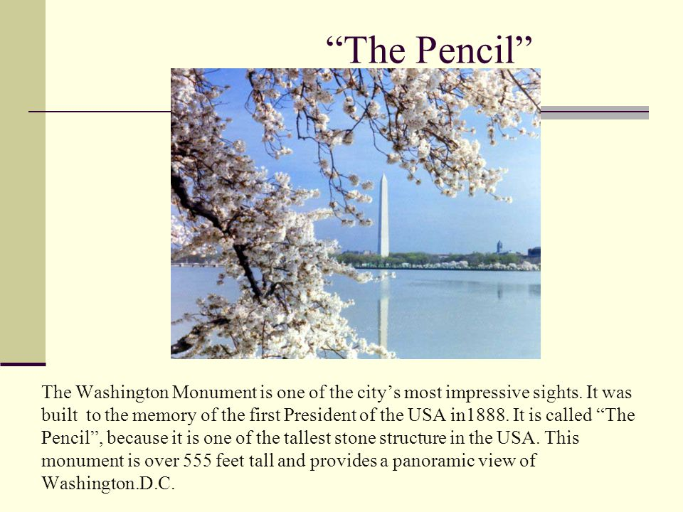 The Pencil The Washington Monument is one of the city's most impressive sights.