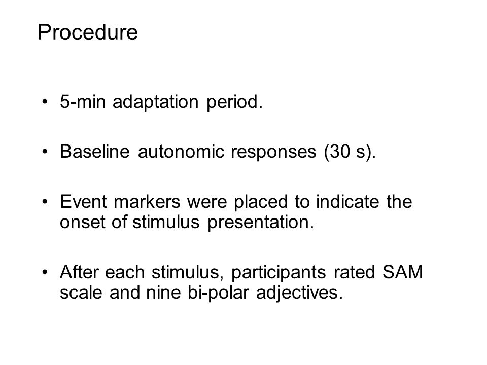 Procedure 5-min adaptation period. Baseline autonomic responses (30 s).