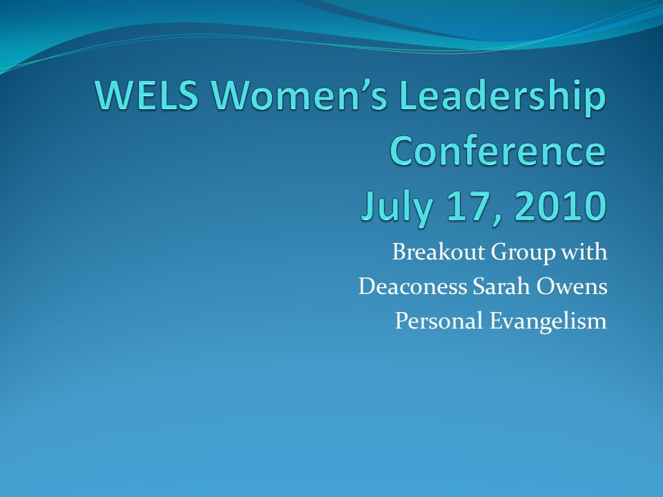 Breakout Group with Deaconess Sarah Owens Personal Evangelism