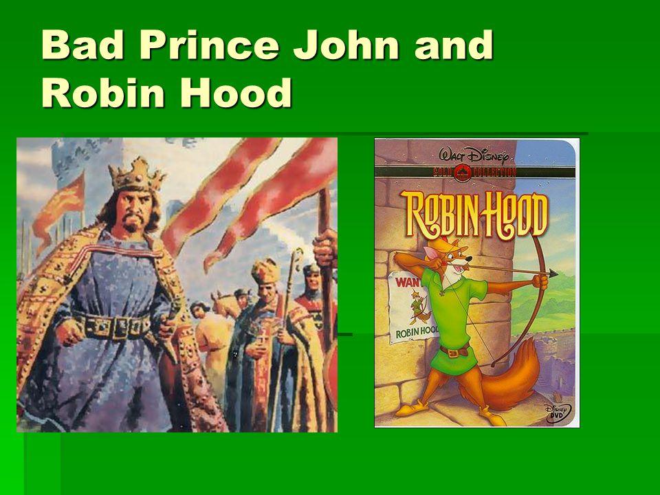 Bad Prince John and Robin Hood