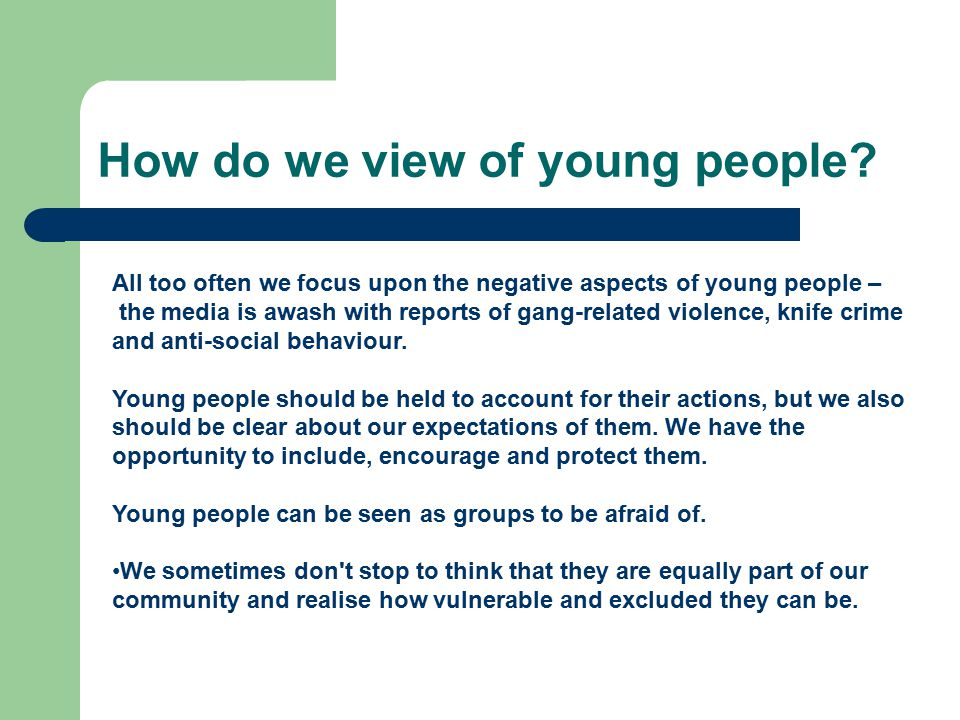 How do we view of young people.