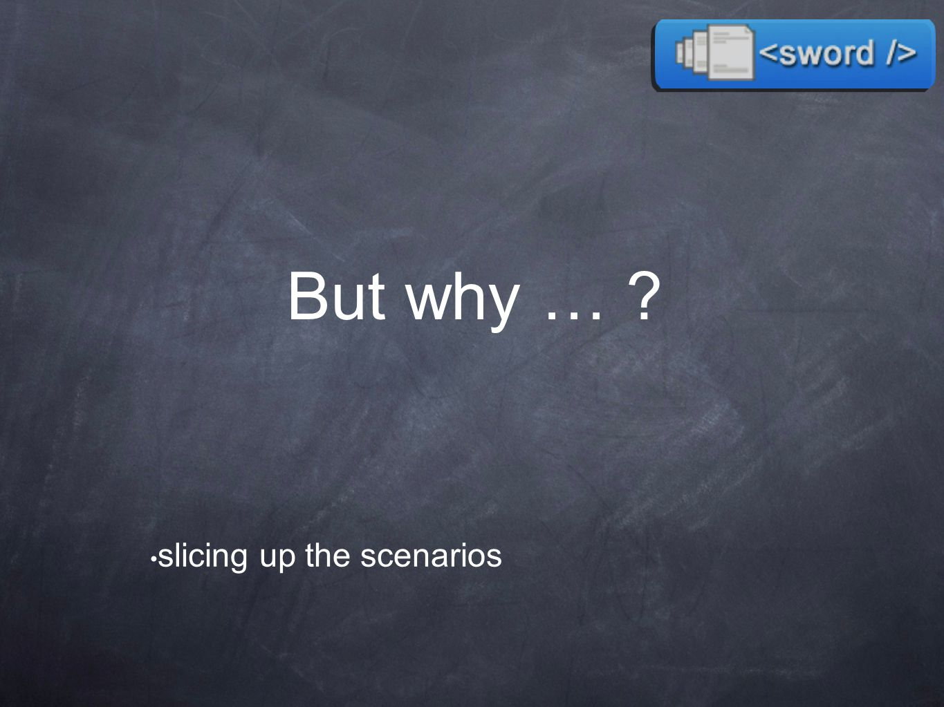 But why … slicing up the scenarios