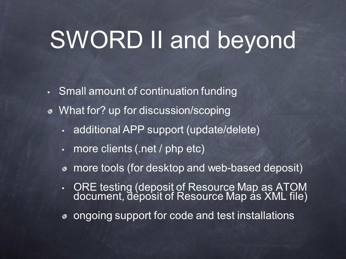 SWORD II and beyond Small amount of continuation funding What for.
