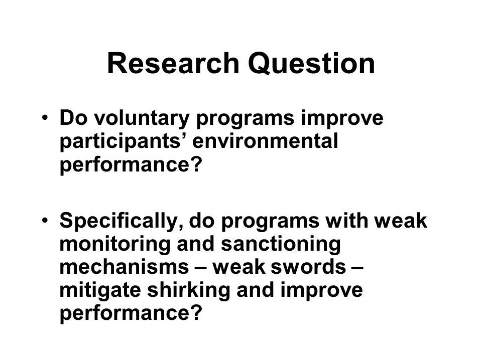 Research Question Do voluntary programs improve participants' environmental performance.