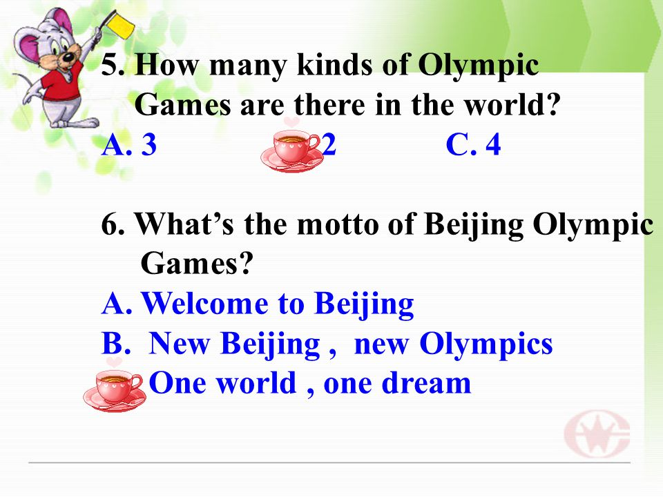 3. How many gold medals did China get in the 2008 Beijing Olympic Games? A. 28 B. 51 C. 49 4. Which sport is in the Winter Olympic Games? A. Badminton