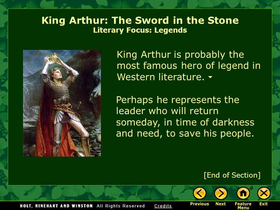 King Arthur: The Sword in the Stone Literary Focus: Legends Legends combine historical facts with made-up events, which are often fantastic. Do you kn