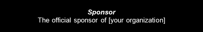 Sponsor The official sponsor of [your organization]