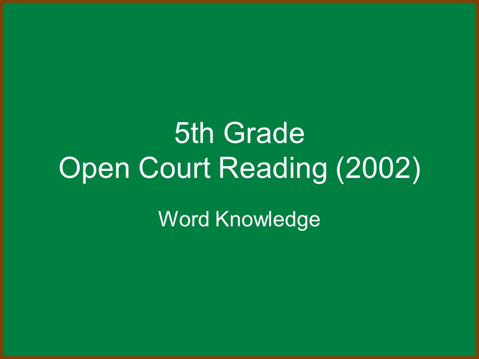 5th Grade Open Court Reading (2002) Word Knowledge