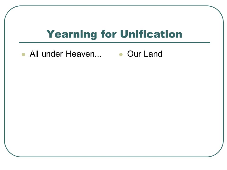 Yearning for Unification All under Heaven... Our Land