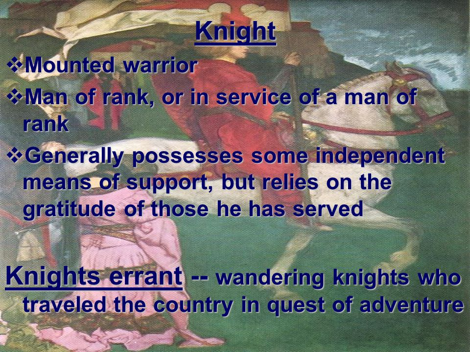 Chivalry knighthood & its code of honor Invincible strength ValorJusticeModesty Loyalty to superiors Courtesy to equals Compassion to weakness Devotedness to the church