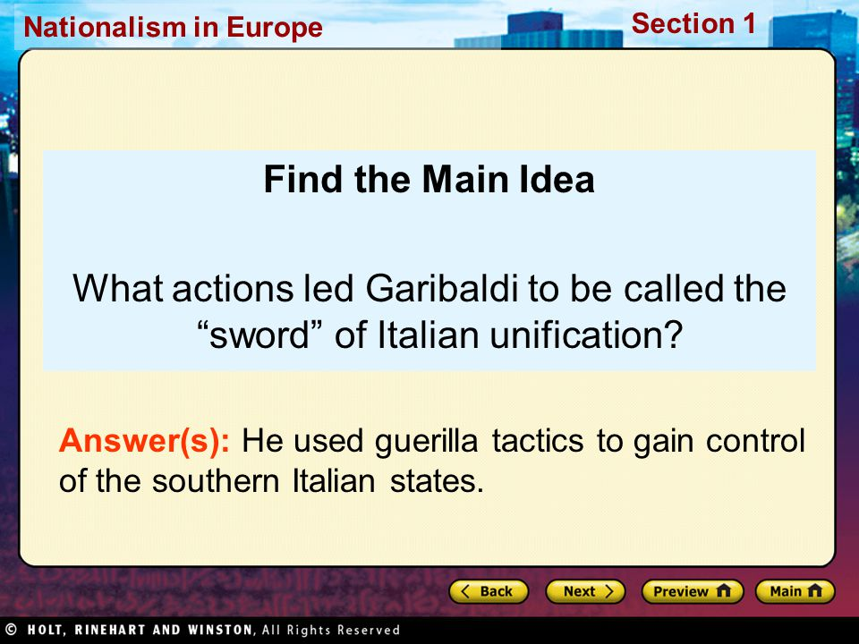 Nationalism in Europe Section 1 Find the Main Idea What actions led Garibaldi to be called the sword of Italian unification.