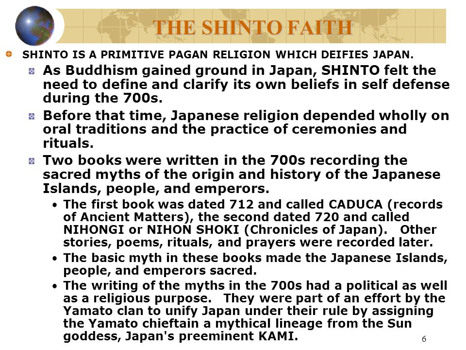 7 THE SHINTO FAITH SHINTO IS A PRIMITIVE PAGAN RELIGION WHICH DEIFIES JAPAN.