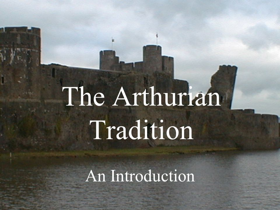 The Arthurian Tradition An Introduction