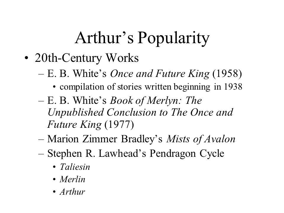 Arthur's Popularity Popular Culture –Comic Books –TV –Film –Animated features –Video games