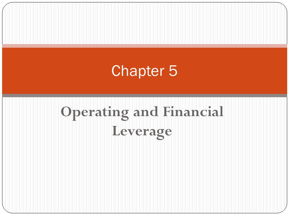 Operating and Financial Leverage Chapter 5