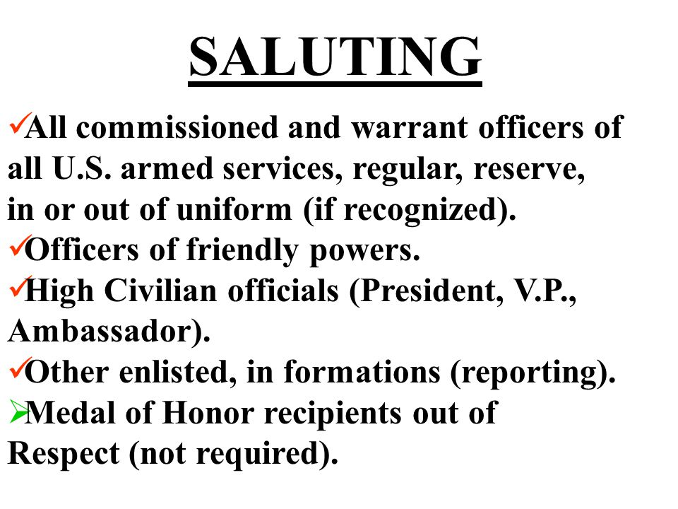 SALUTING All commissioned and warrant officers of all U.S.
