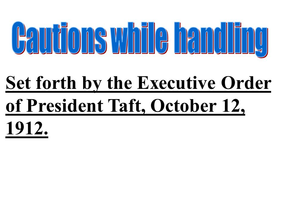 Set forth by the Executive Order of President Taft, October 12, 1912.