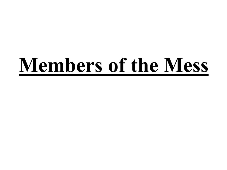 Members of the Mess