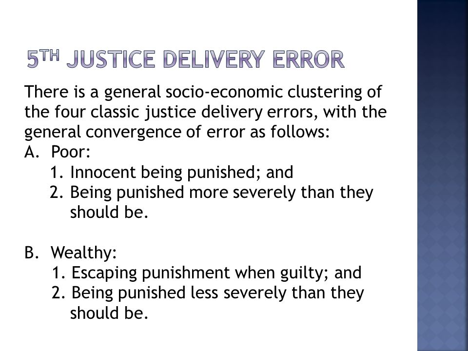 There is a general socio-economic clustering of the four classic justice delivery errors, with the general convergence of error as follows: A.
