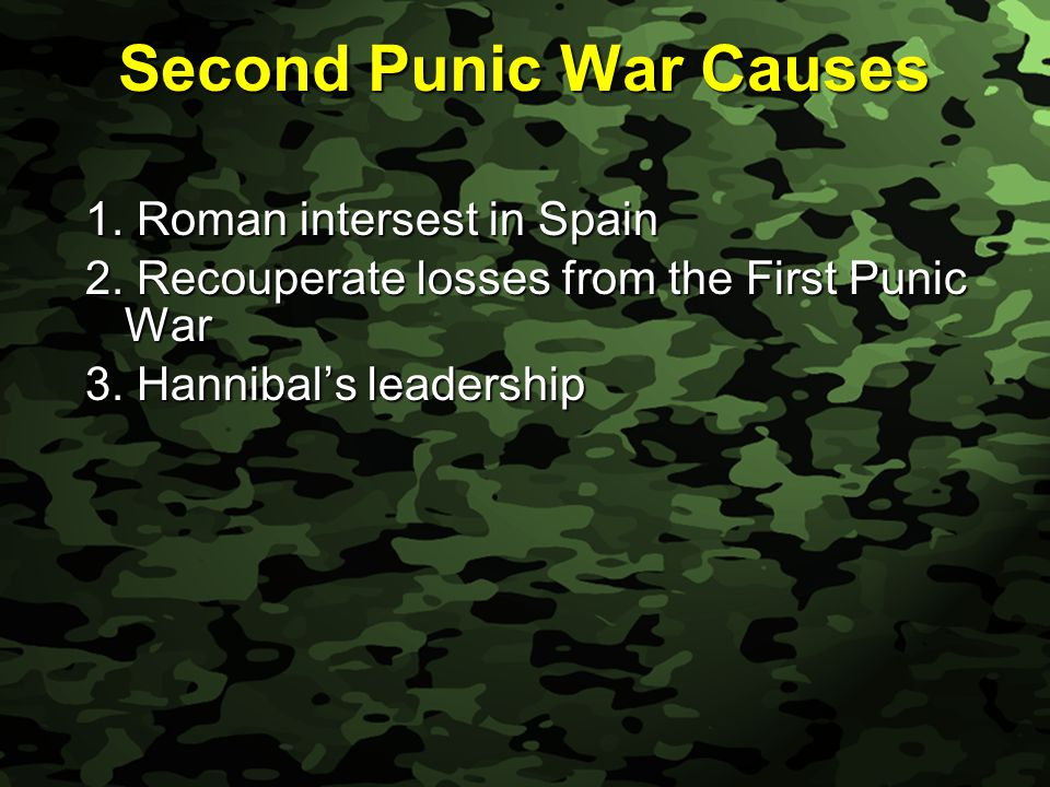 Slide 16 Second Punic War Causes 1. Roman intersest in Spain 2.