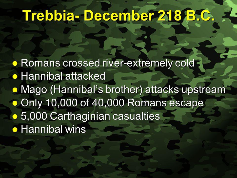 Slide 20 Trebbia- December 218 B.C.