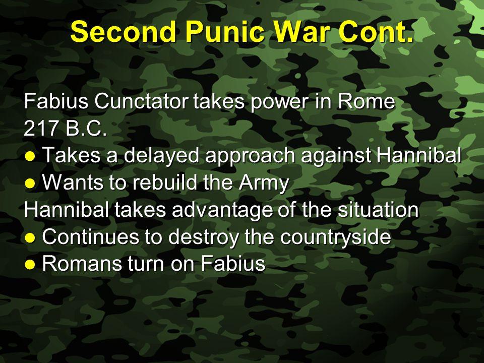 Slide 24 Second Punic War Cont. Fabius Cunctator takes power in Rome 217 B.C.