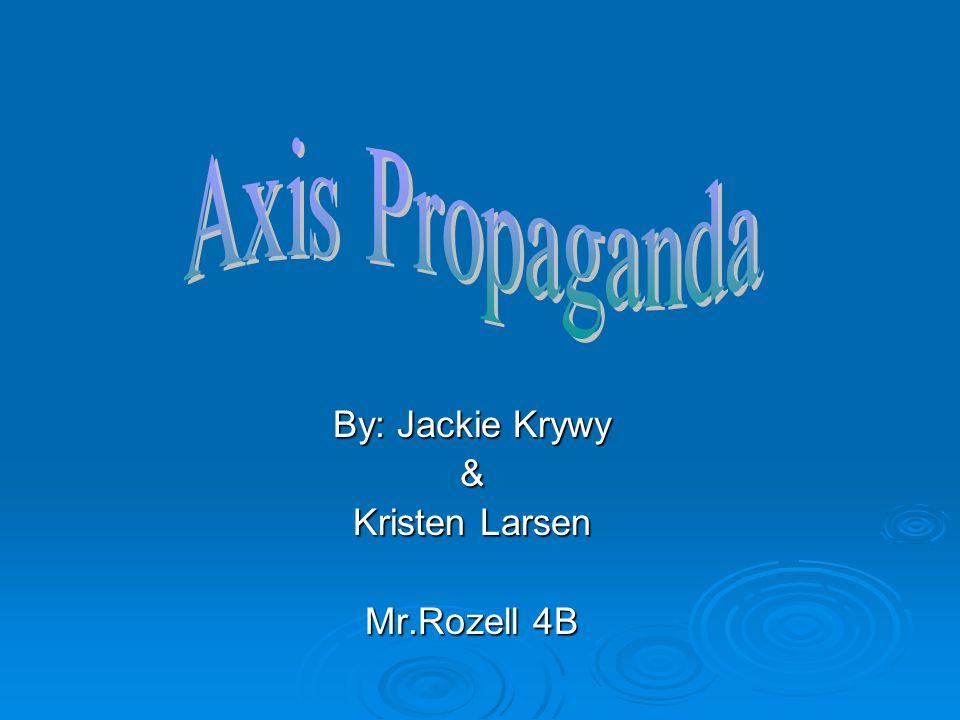 By: Jackie Krywy & Kristen Larsen Mr.Rozell 4B