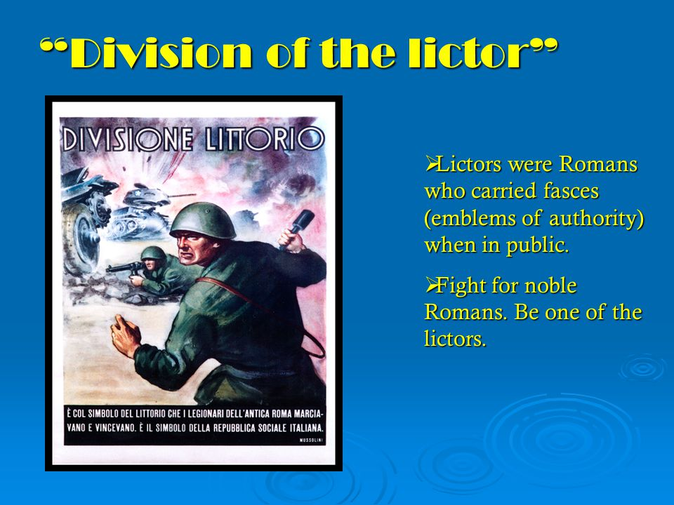 Division of the lictor  Lictors were Romans who carried fasces (emblems of authority) when in public.