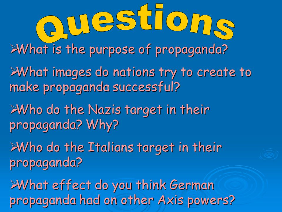  What is the purpose of propaganda.