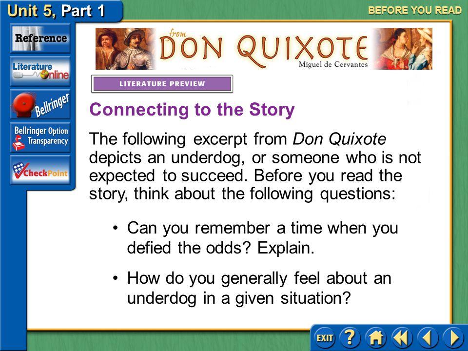 Unit 5, Part 1 Don Quixote BEFORE YOU READ Meet Miguel De Cervantes Click the picture to learn about the author.