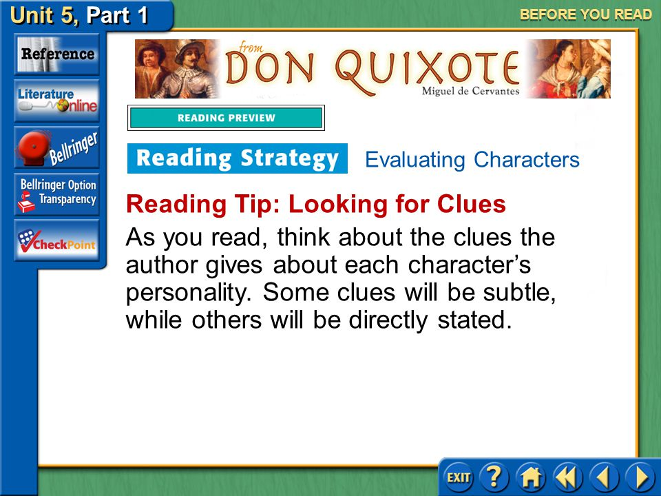 Unit 5, Part 1 Don Quixote BEFORE YOU READ Evaluating Characters When you evaluate characters, you make judgments or form opinions about them by payin