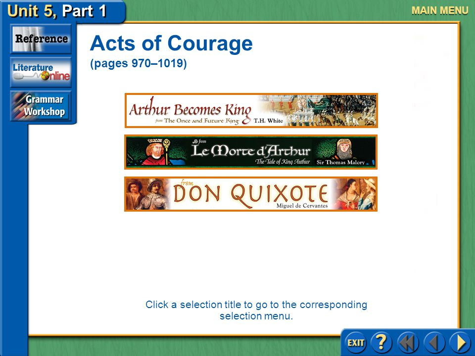 Unit 5, Part 1 UNIT 5, Part 1 Acts of Courage Click the mouse button or press the space bar to continue