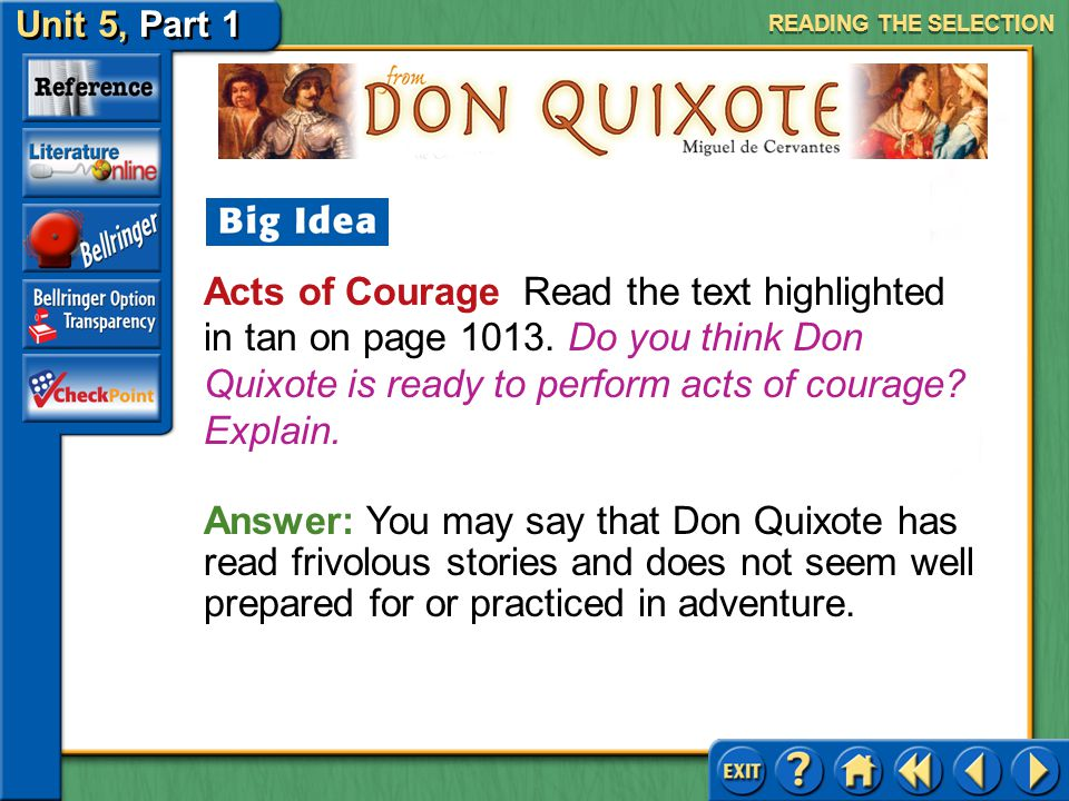 Unit 5, Part 1 Don Quixote Parody Read the text highlighted in purple on page 1012. What is Cervantes conveying about Don Quixote here? Literary Eleme