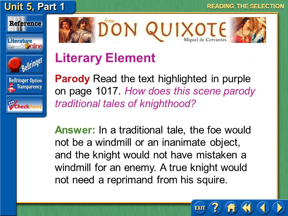 Unit 5, Part 1 Don Quixote Look at the painting on page 1016. What does this painting tell you about the character Sancho Panza? READING THE SELECTION