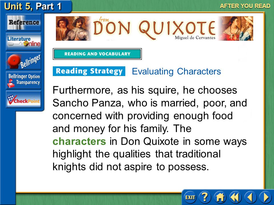 Unit 5, Part 1 Don Quixote AFTER YOU READ Most people in Don Quixote's time thought of the ideal knight as being physically strong, capable, and honor