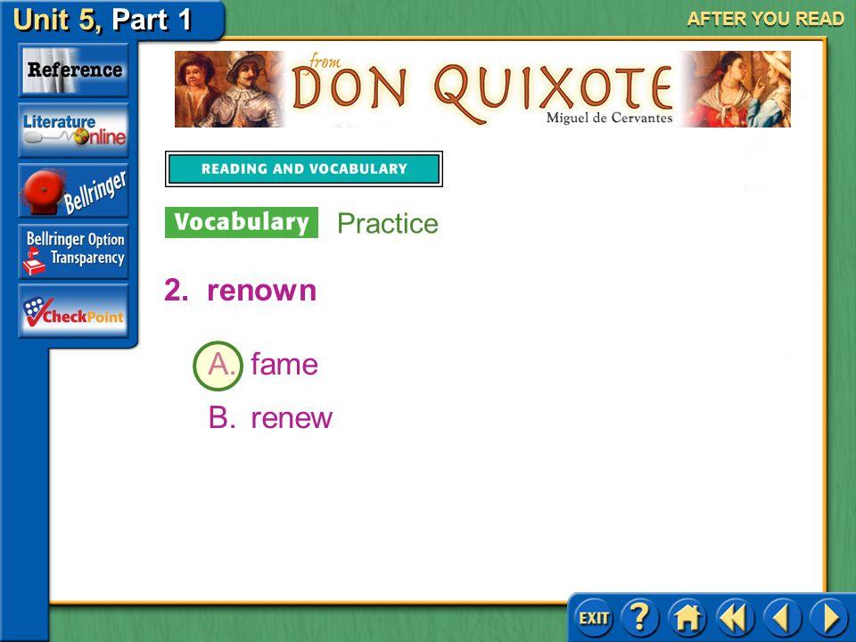 Unit 5, Part 1 Don Quixote AFTER YOU READ Practice 1.interminable A.foul B.endless